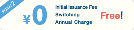 Initial Issuance Fee Switching Annual Charge Free!
