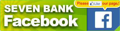 SEVEN BANK Facebook Please Like our page♪